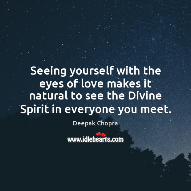 Seeing yourself with the eyes of love makes it natural to see Image
