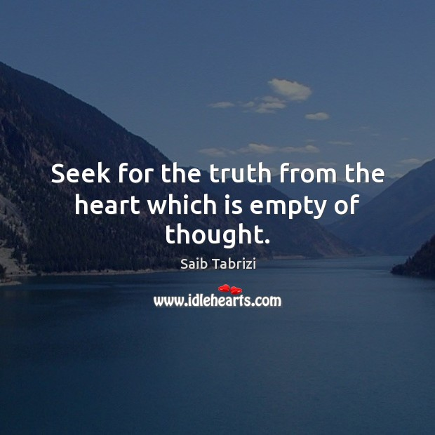 Seek for the truth from the heart which is empty of thought. Image