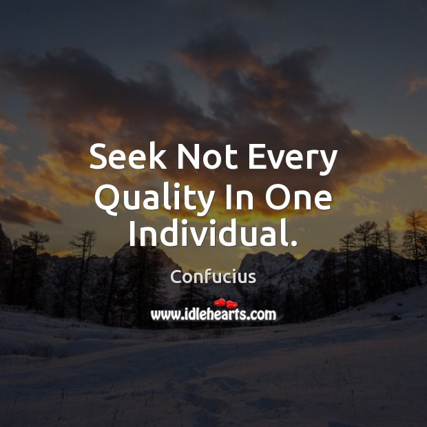 Seek Not Every Quality In One Individual. Image