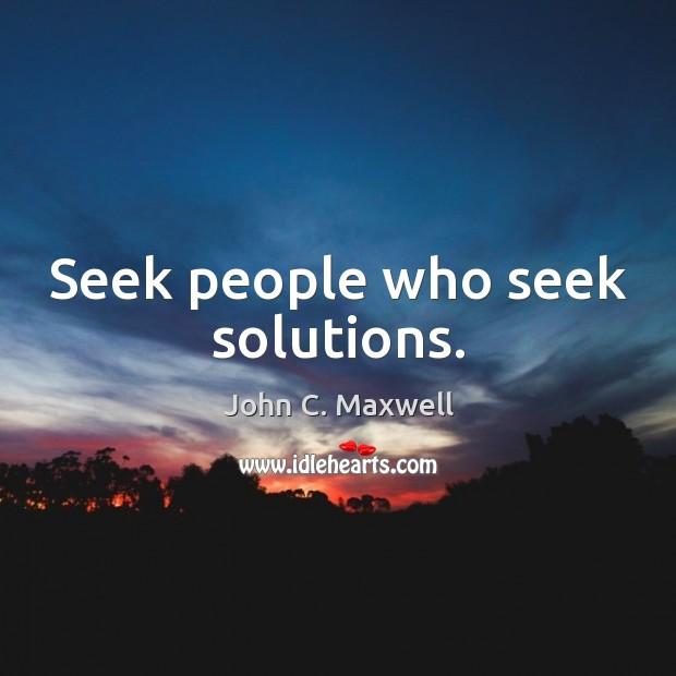 Seek people who seek solutions. Image