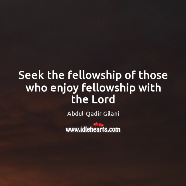 Image, Seek the fellowship of those who enjoy fellowship with the Lord