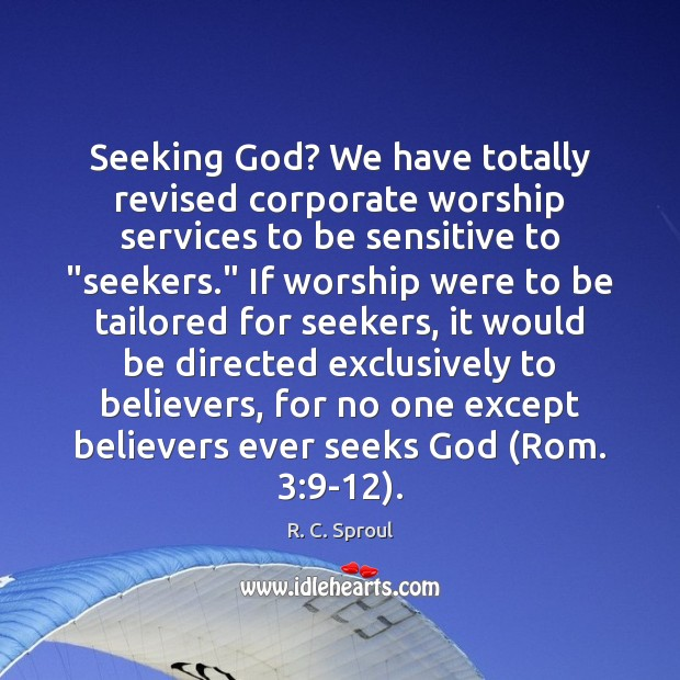 Seeking God? We have totally revised corporate worship services to be sensitive Image