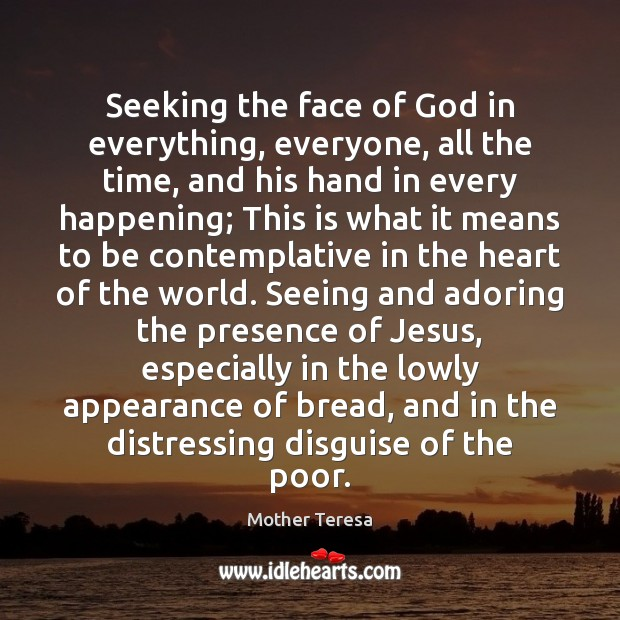 Image, Seeking the face of God in everything, everyone, all the time, and