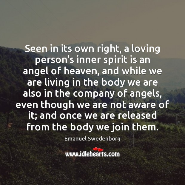 Seen in its own right, a loving person's inner spirit is an Emanuel Swedenborg Picture Quote