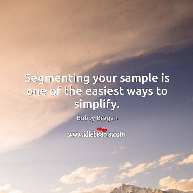 Image, Segmenting your sample is one of the easiest ways to simplify.