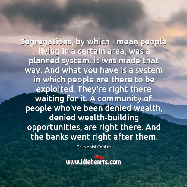 Segregations, by which I mean people living in a certain area, was Image