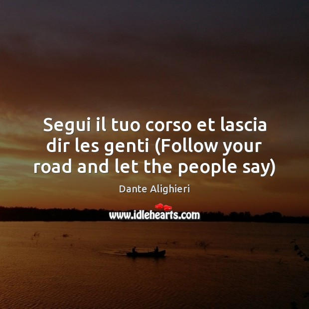 Segui il tuo corso et lascia dir les genti (Follow your road and let the people say) Image