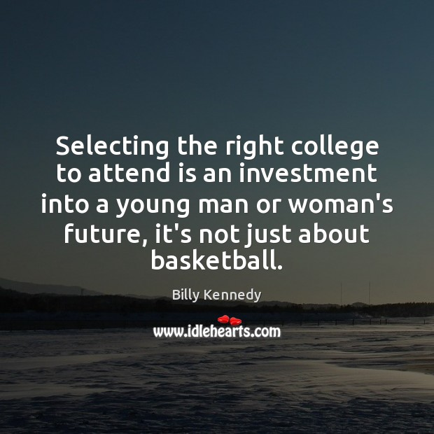 Image, Selecting the right college to attend is an investment into a young
