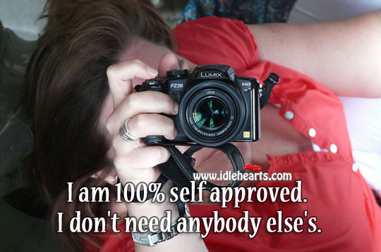 Image, I don't need anybody else's approval.