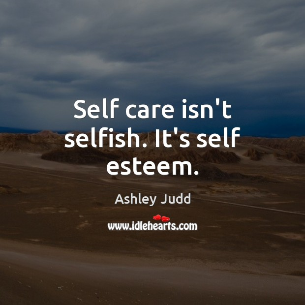 Image, Self care isn't selfish. It's self esteem.