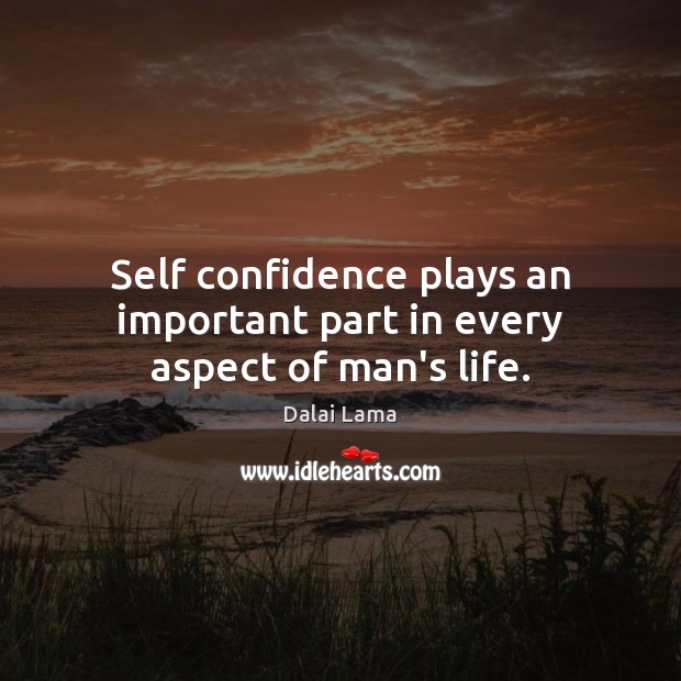 Self confidence plays an important part in every aspect of man's life. Image