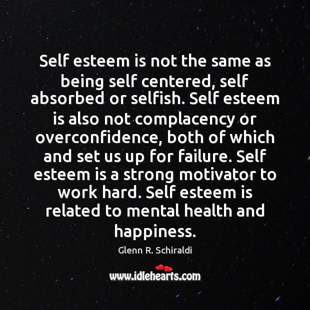 Image, Self esteem is not the same as being self centered, self absorbed