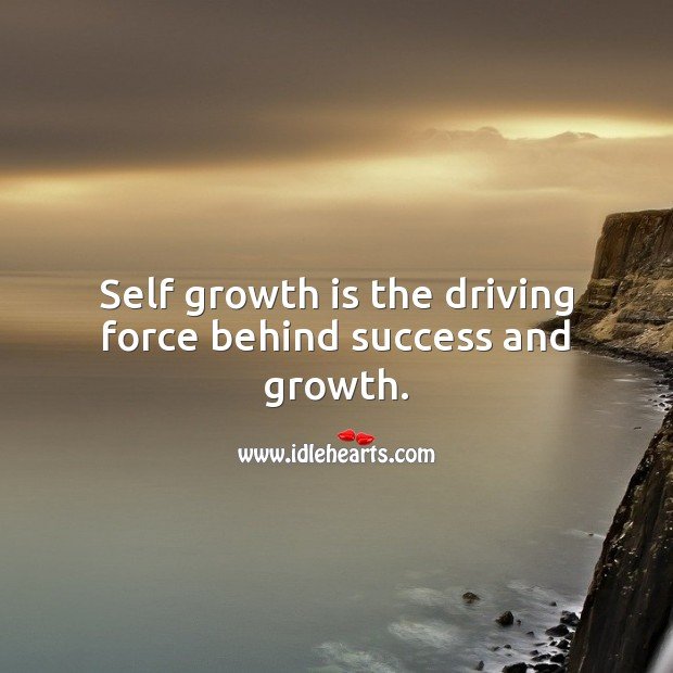 Self growth is the driving force behind success and growth. Driving Quotes Image