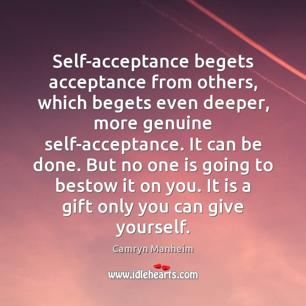 Image, Self-acceptance begets acceptance from others, which begets even deeper, more genuine self-acceptance.