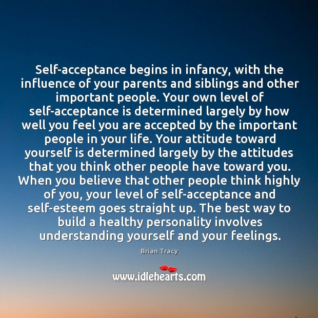 Self-acceptance begins in infancy, with the influence of your parents and siblings Image