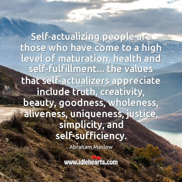 Image, Self-actualizing people are those who have come to a high level of
