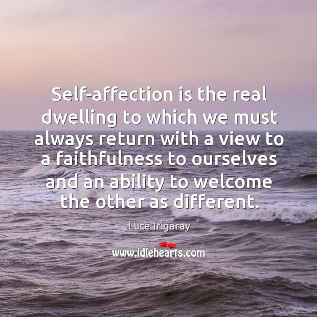 Self-affection is the real dwelling to which we must always return with Image