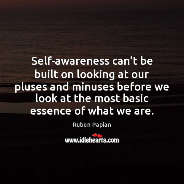 Image, Self-awareness can't be built on looking at our pluses and minuses before