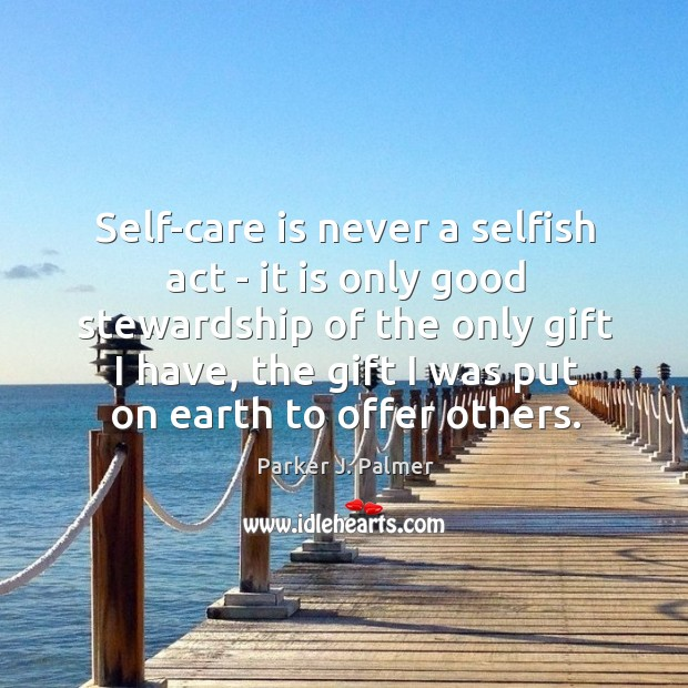 Image, Self-care is never a selfish act – it is only good stewardship