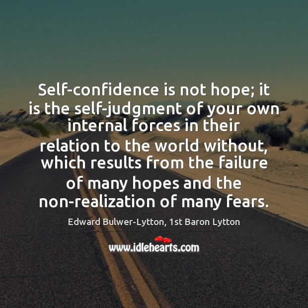 Image, Self-confidence is not hope; it is the self-judgment of your own internal