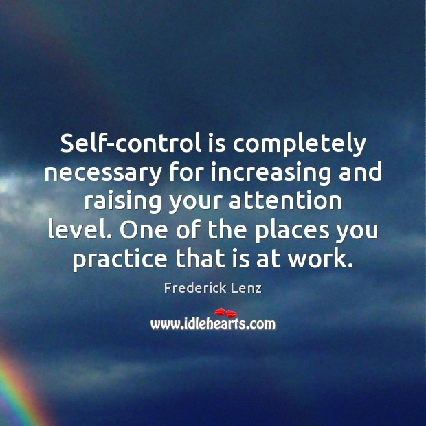 Self-control is completely necessary for increasing and raising your attention level. One Self-Control Quotes Image