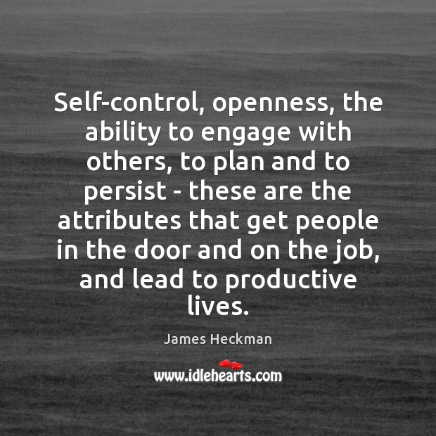 Self-control, openness, the ability to engage with others, to plan and to Image