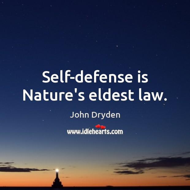 Self-defense is Nature's eldest law. Image