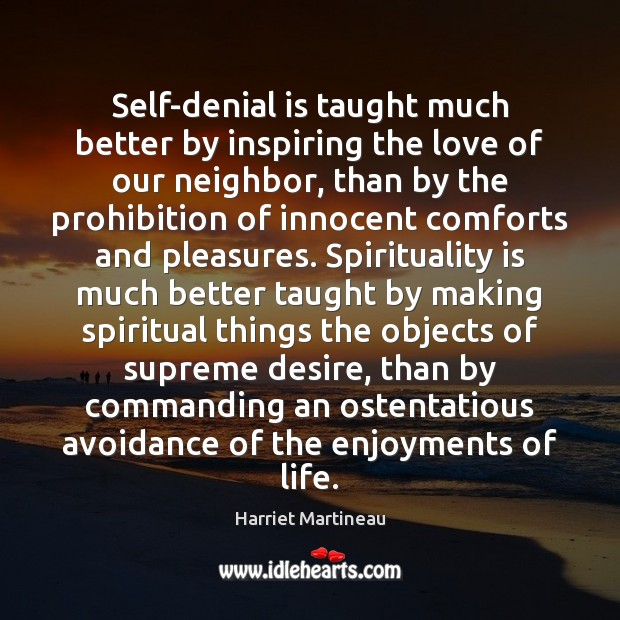 Image, Self-denial is taught much better by inspiring the love of our neighbor,