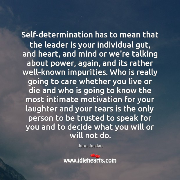 Image, Self-determination has to mean that the leader is your individual gut, and