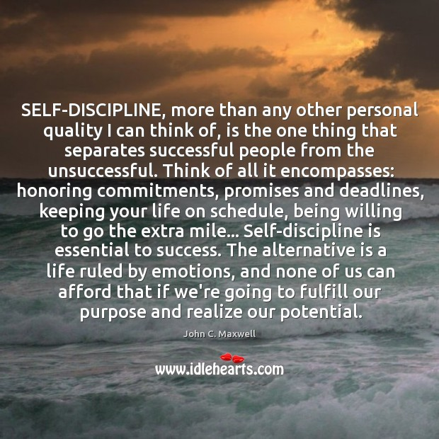 Image, SELF-DISCIPLINE, more than any other personal quality I can think of, is