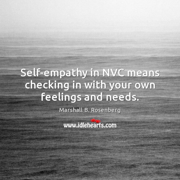 Self-empathy in NVC means checking in with your own feelings and needs. Image