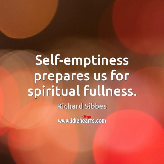 Self-emptiness prepares us for spiritual fullness. Image