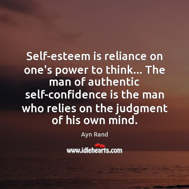 Image, Self-esteem is reliance on one's power to think… The man of authentic