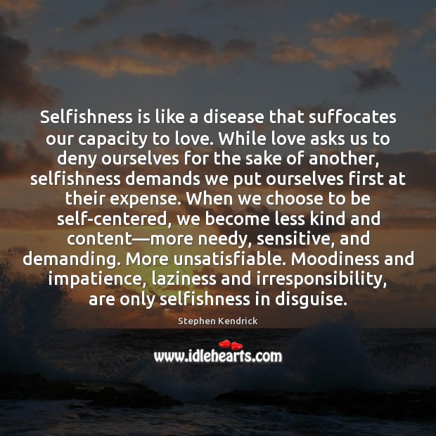Selfishness is like a disease that suffocates our capacity to love. While Image