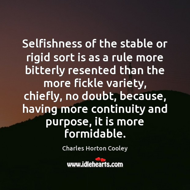 Selfishness of the stable or rigid sort is as a rule more Image
