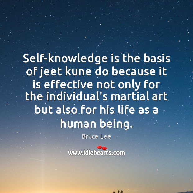 Self-knowledge is the basis of jeet kune do because it is effective Image