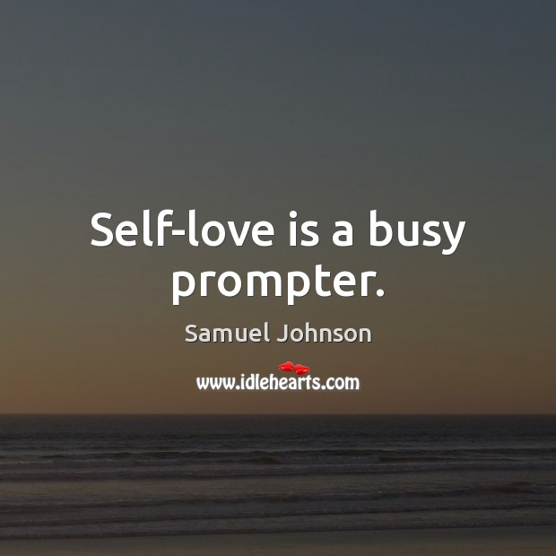 Self-love is a busy prompter. Image