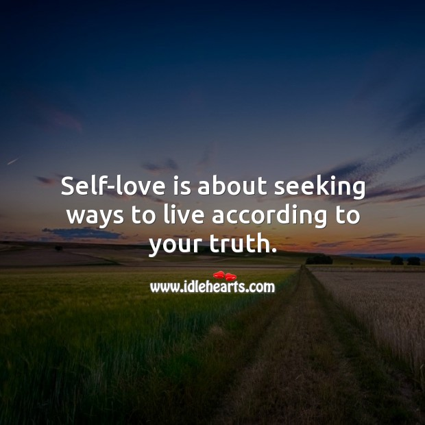 Image, Self-love is about seeking ways to live according to your truth.