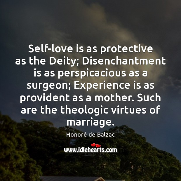Self-love is as protective as the Deity; Disenchantment is as perspicacious as Image