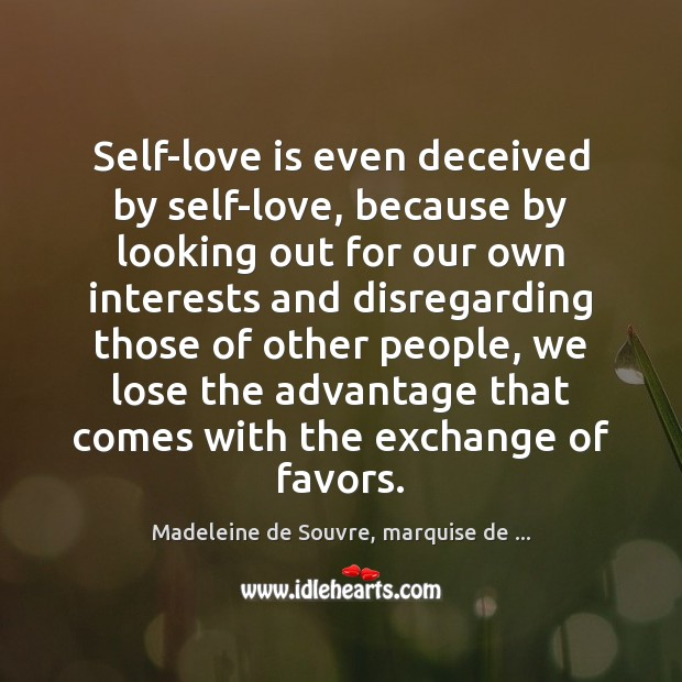 Image, Self-love is even deceived by self-love, because by looking out for our