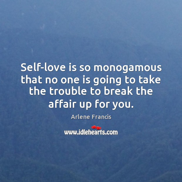 Image, Self-love is so monogamous that no one is going to take the