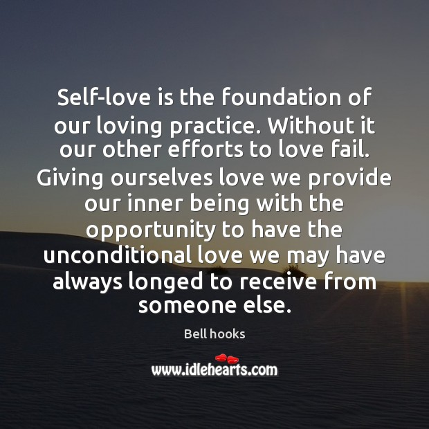 Image, Self-love is the foundation of our loving practice. Without it our other