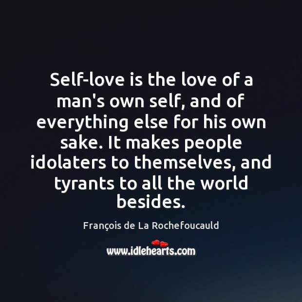 Image, Self-love is the love of a man's own self, and of everything