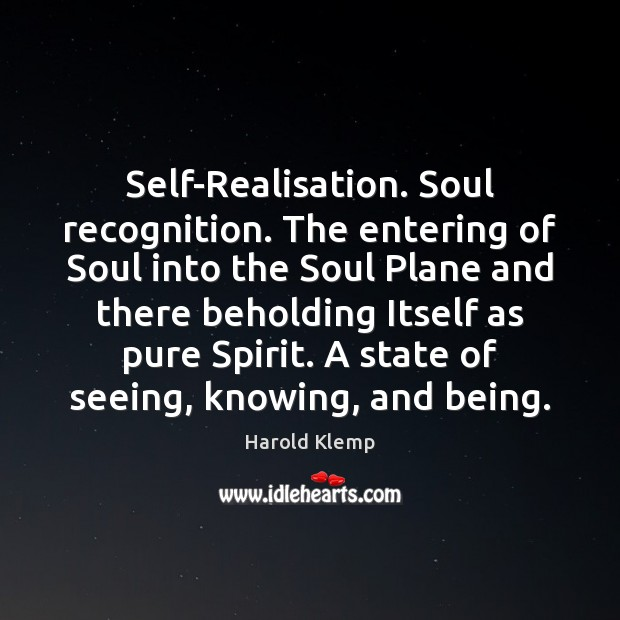 Image, Self-Realisation. Soul recognition. The entering of Soul into the Soul Plane and