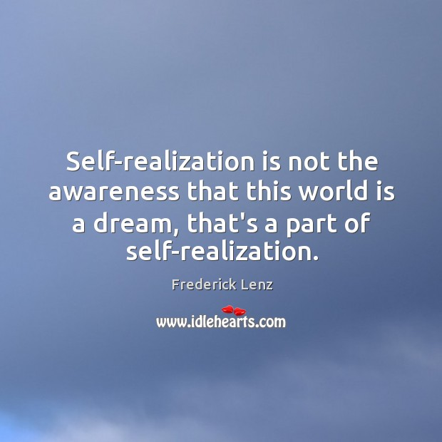 Self-realization is not the awareness that this world is a dream, that's Image