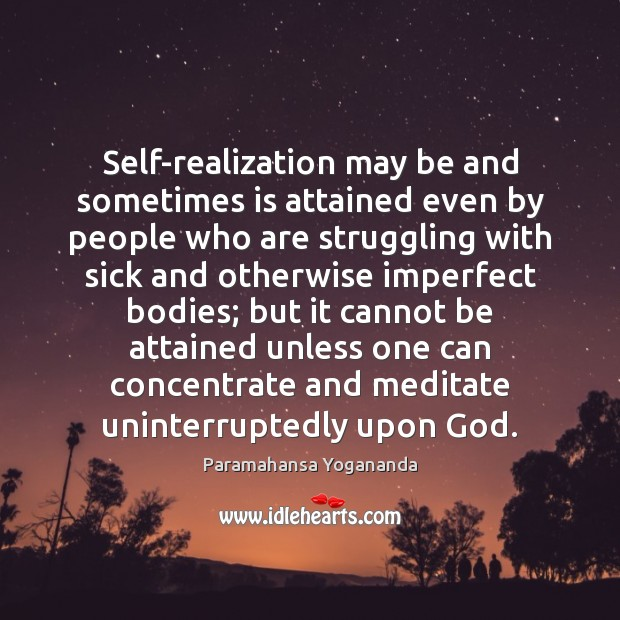 Self-realization may be and sometimes is attained even by people who are Image