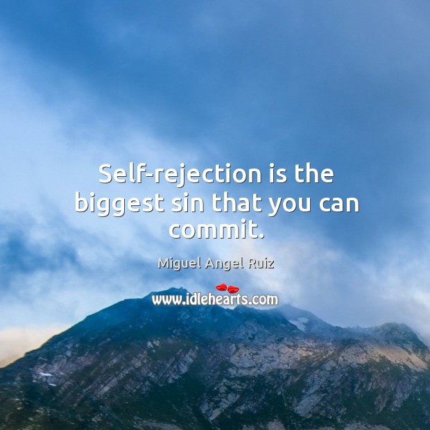 Self-rejection is the biggest sin that you can commit. Rejection Quotes Image