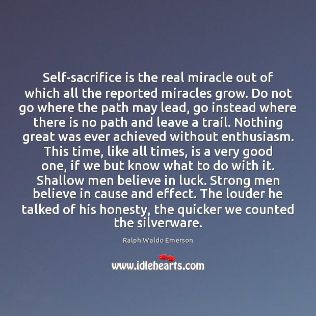 Self-sacrifice is the real miracle out of which all the reported miracles Sacrifice Quotes Image