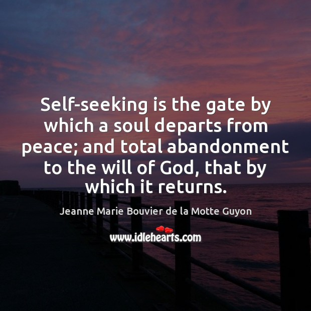 Image, Self-seeking is the gate by which a soul departs from peace; and