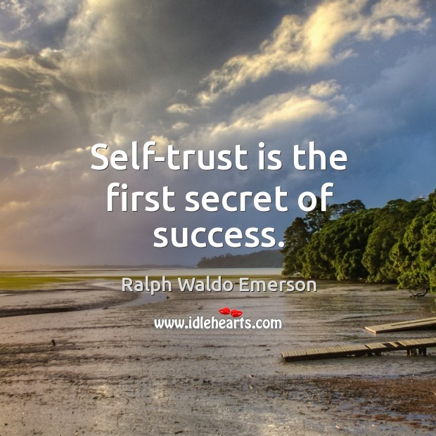Self-trust is the first secret of success. Image